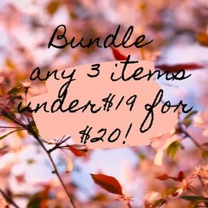 Bundle 3 items for $20!!